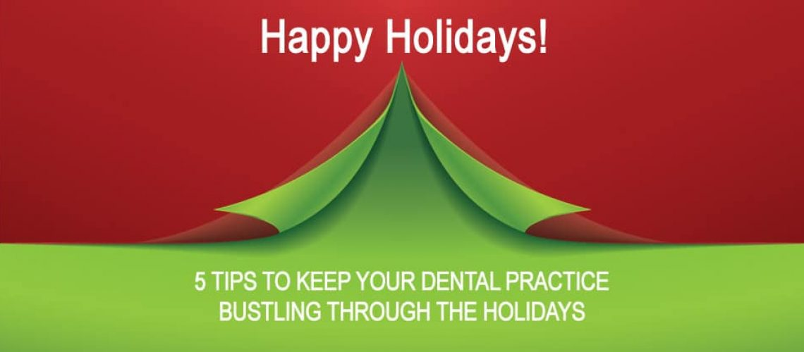 5 Tips To Keep Your Dental Practice Bustling Through The Holidays Hdr 2 970x420